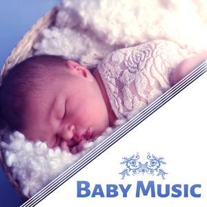 Baby Music – Calm Music for Your Baby, Hush Little Toddler, Sleep Little Angel