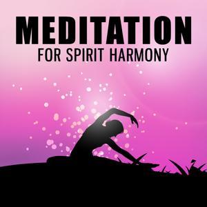 Meditation for Spirit Harmony – Soft New Age Sounds, Inner Calmness, Peaceful Music, Meditation & Relaxation