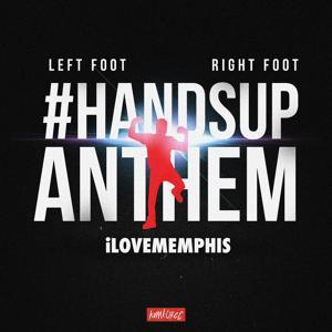 Left Foot, Right Foot (#HandsUpAnthem)