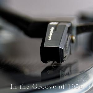 In The Groove of 1956