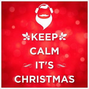 Keep Calm it's Christmas (Unwind and Relax)