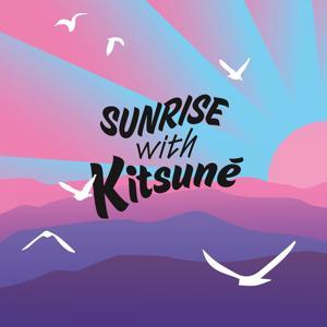 Sunrise with Kitsuné