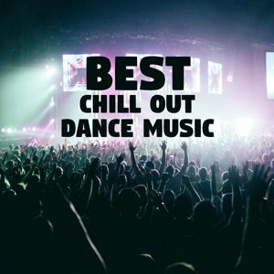 Best Chill Out Dance Music – Party Sounds, Chill Out Vibes, Drinks & Cocktails, Summer Dance Music