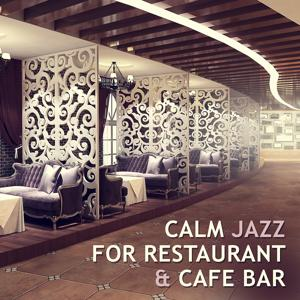 Calm Jazz for Restaurant & Cafe Bar