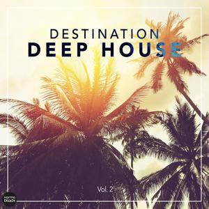 Destination Deep House, Vol. 2