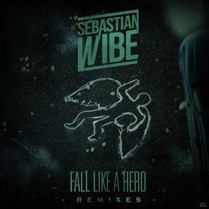 Fall Like a Hero (Remixes)