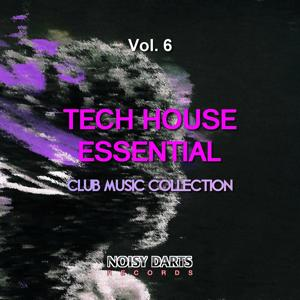 Tech House Essential, Vol. 6 (Club Music Collection)