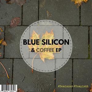 Blue Silicon & Coffee EP