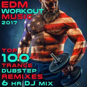 EDM Workout Music 2017 Top 100 Trance Dubstep Remixes 6 Hrs DJ Mix