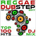 Reggae Dubstep Hip Hop 2017 Top 100 Hits DJ Mix