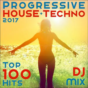 Progressive House + Techno 2017 Top 100 Hits DJ Mix