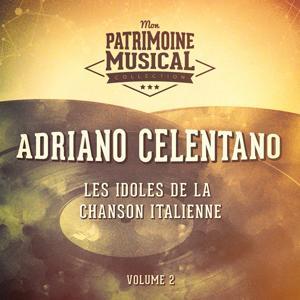 Les idoles de la chanson italienne : Adriano Celentano, Vol. 2