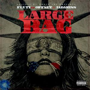 Large Bag (feat. Offset & Jadakiss)
