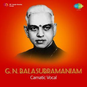 G.N. Balasubramaniam Carnatic