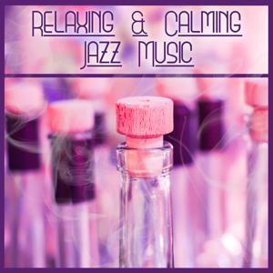 Relaxing & Calming Jazz Music – Smooth Piano Jazz, Smooth Music for Restaurant, Cafe Jazz, Dinner Time, Easy Listening
