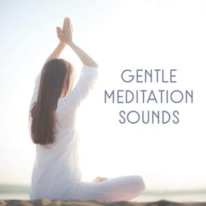 Gentle Meditation Sounds – Calm Sounds Collection for Yoga, Reiki and Relaxation