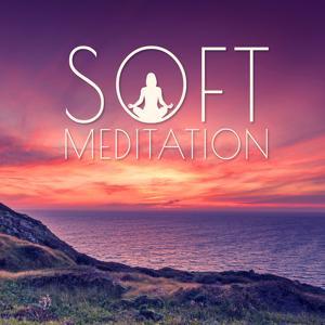 Soft Meditation – Relaxation Spirit, Pure Meditation, Calm Sounds