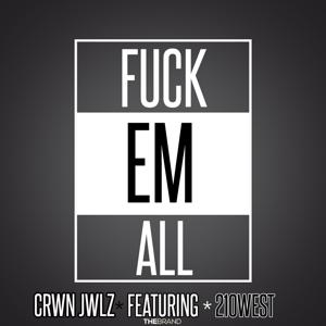 Fuck Em All (feat. 210West)