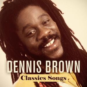 Dennis Brown: Classics Songs