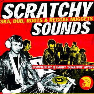 Barry Myers Presents Scratchy Sounds (Ska, Dub, Roots & Reggae Nuggets)