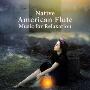 Native American Flute Music for Relaxation – American Sounds of Nature, Indian Flute Music, Deep Relaxation and Rest