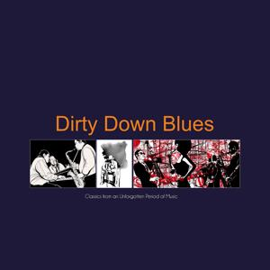 Dirty Down Blues