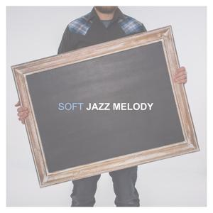 Soft Jazz Melody – Calm Soothing Jazz, Relaxing Cool Jazz, Soft Jazz Music