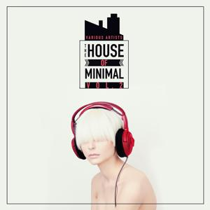 The House of Minimal, Vol. 2