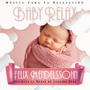 Baby Relax - Felix Mendelssohn