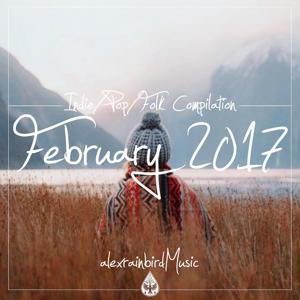 Indie / Pop / Folk Compilation - February 2017 (alexrainbirdMusic)