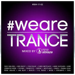 #WeAreTrance #004-17-02 (Mixed by Rene Ablaze)