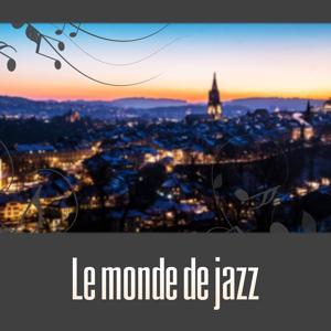 Le monde de jazz – Musique de jazz, Jazz relaxant, Détente, Restaurant musique