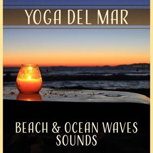 Yoga del Mar: Beach & Ocean Waves Sounds, Sleep Water Music, Tibetan Bowls, Calming Sea, Reiki, Yoga, Relaxation