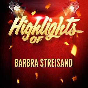 Highlights of Barbra Streisand