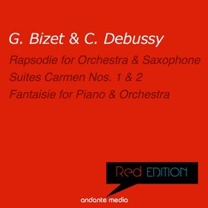 Red Edition - Debussy & Bizet: Rapsodie for Orchestra and Saxophone & Suites Carmen Nos. 1, 2