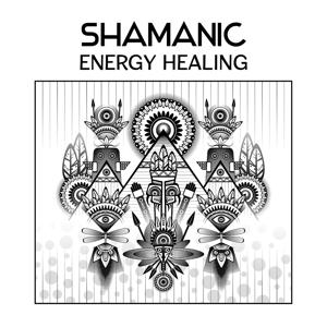 Shamanic Energy Healing – Spiritual Awakening, Cleansing and Purification, Sacred Chanting and Mindfulness Meditation