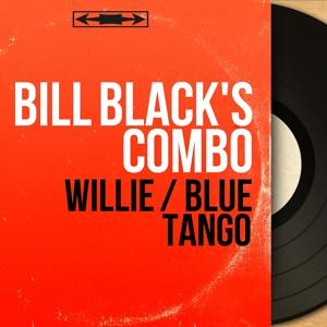 Willie / Blue Tango