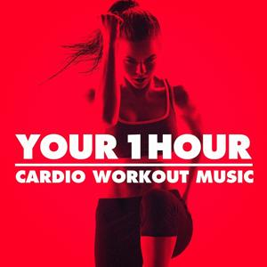 Your 1 Hour Cardio Workout Music