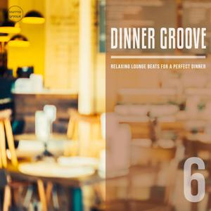 Dinner Groove, Vol. 6