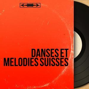 Danses et mélodies suisses