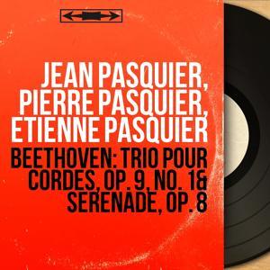 Beethoven: Trio pour cordes, Op. 9, No. 1 & Sérénade, Op. 8