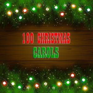 100 Christmas Carols (100 Original Christmas Recordings)