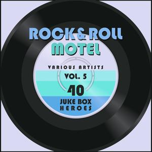 Rock and Roll Motel, Vol. 5 (40 Juke Box Heroes)
