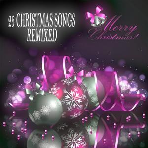 Merry Christmas (25 Christmas Songs Remixed)