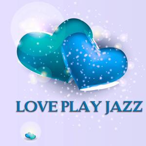 Love Play Jazz (100 Original Jazz Tracks)