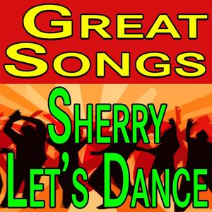 Great Songs Sherry Let's Dance