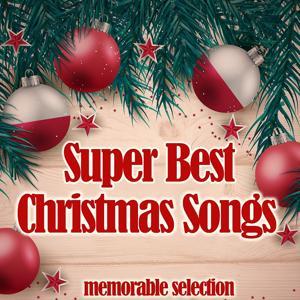 Super Best Christmas Songs (Memorable Selection)