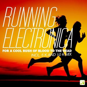 Running Electronica (For a Cool Rush of Blood to the Head)