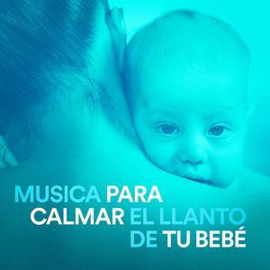 Musica para Calmar el Llanto de Tu Bebé