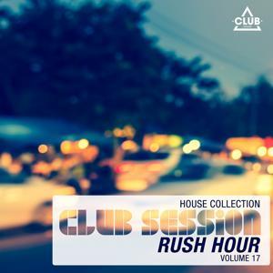 Club Session Rush Hour, Vol. 17
